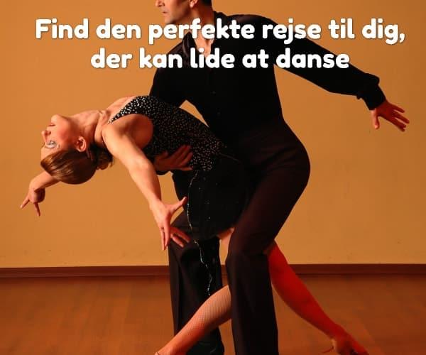 Find den perfekte rejse til dig, der kan lide at danse