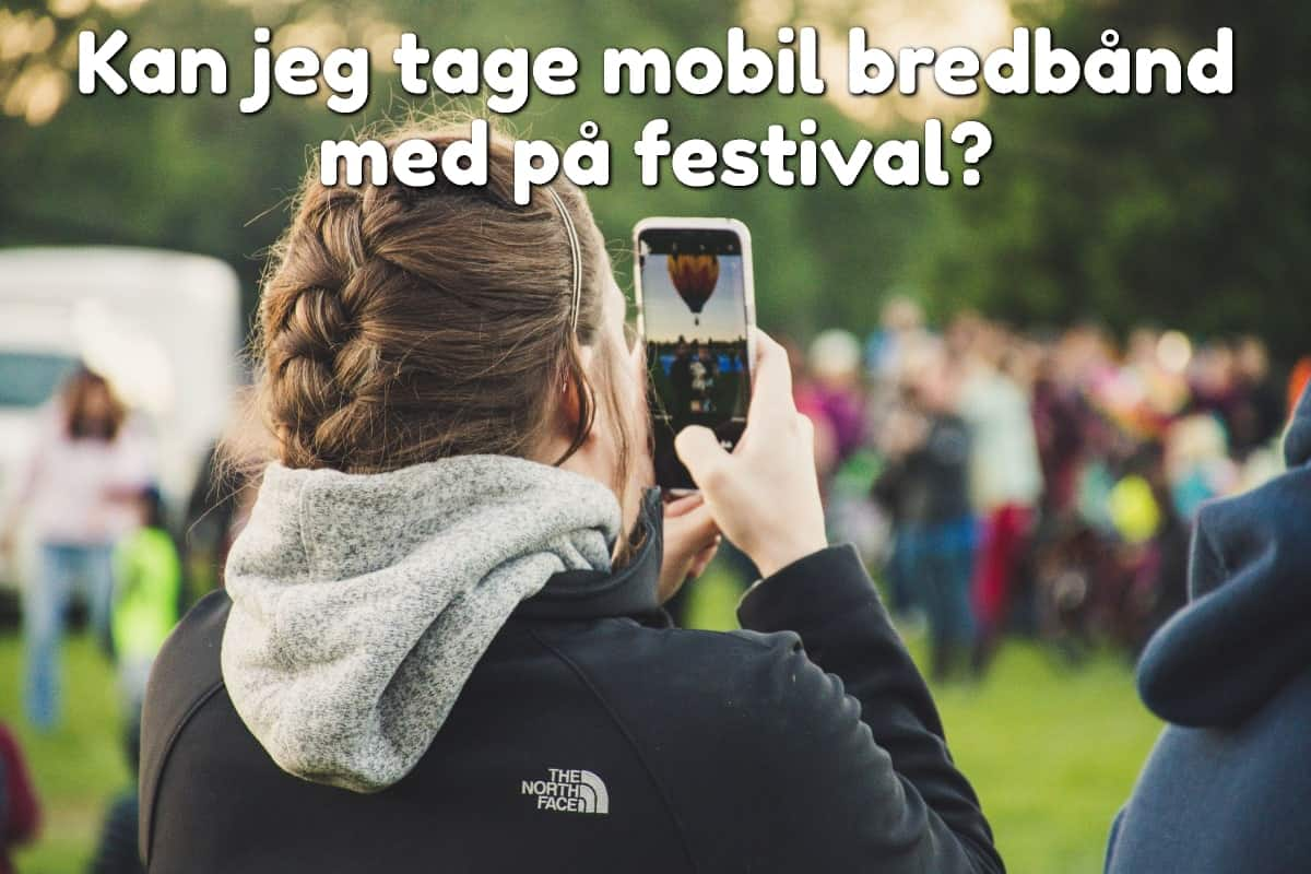 Kan jeg tage mobil bredbånd med på festival?